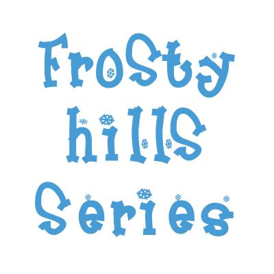 Frosty Hills Series